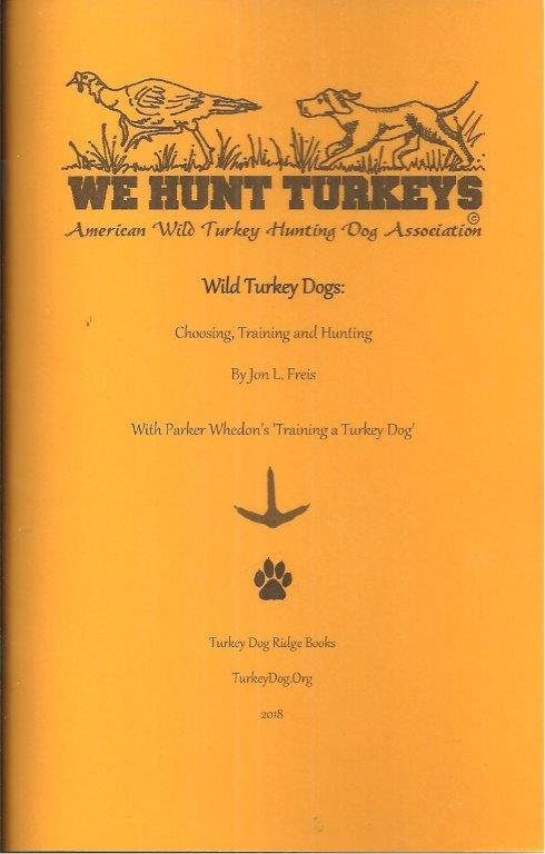 How to train your bird dog for hunting wild turkey by Jon L Freis 2013